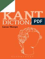 [Bloomsbury Philosophy Dictionaries] Lucas Thorpe - The Kant Dictionary (2015, Bloomsbury Academic).pdf