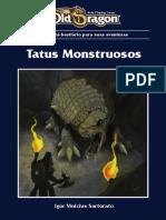 Tatus Monstruosos