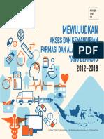 Mewujudkan Akses Dan Kemandirian Farmasi Dan Alat Kesehatan Yang Bermutu 2012-2018
