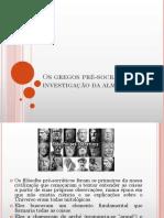 Aula 2 -Os gregos pré-socráticos e a investigação da alma.pptx