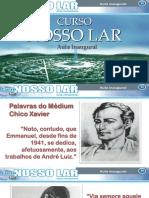 CURSO - NOSSO LAR (AULA INAUGURAL)