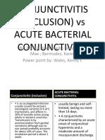 Conjunctivitis (Inclusion) vs Acute Bacterial Conjunctivitis