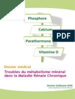 Troubles du métabolisme minéral dans la Maladie Rénale Chronique