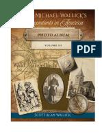 Hans Michael Wallick's Descendants in America - European Origins From 1623 - Volume III PHOTO ALBUM
