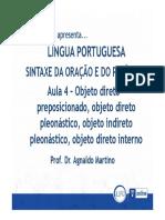 4 - Obj. Direto Preposicionado, Pleonástico e Interno; Obj. Indireto Pleonástico