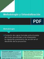 2.1 Metodología y Estandarización