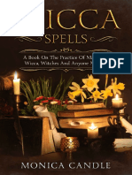 Wicca Spells a Book on the Practice of Magic for Wicca Witches and Anyone Magical