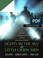 ROSS, Hugh., SAMPLES, Kenneth y CLARK, Mark (2012). Luces en el cielo y Pequeños hombres verdes. Una mirada cristiana racional a los ovnis y extraterrestres.pdf