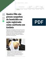 Quatro PMs São Presos Suspeitos de Homicídio Em Ação Registrada Como Confronto Em Goiânia