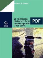 O Romance Histórico Brasileiro Contemporâneo (1975-2000) - Antônio R. Esteves.PDF