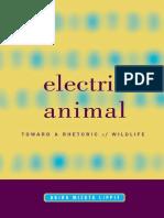 Akira Mizuta Lippit - Electric Animal_ Toward a Rhetoric of Wildlife (2000).pdf