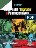 El-Salvador-Cultura del Guanaco o Posmodernismo - Oscar Martínez Peñate.pdf
