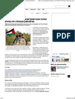 Cobaias humanas_ Israel testa suas novas armas em crianças palestinas - Pragmatismo Político.pdf