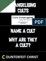 Evangelising Cults (1)
