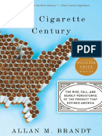 Allan Brandt - The Cigarette Century_ The Rise, Fall, and Deadly Persistence of the Product That Defined America (2009).pdf