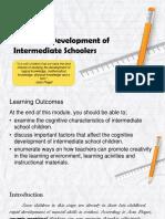 Module 22 Cognitive Development of Intermediate Schoolers Group 4
