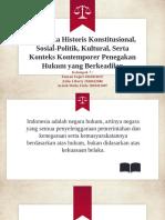 Kelompok 7 (Dinamika Historis Konsitusional, Sosial-Politik, Kultural, serta Konteks Kontemporer Penegakan Hukum yang Berkeadilan).pptx