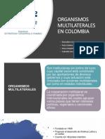 ORGANISMOS MULTILATERALES EN COLOMBIA (2).pptx