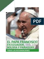 El Papa Francisco en Ecuador Bolivia Paraguay