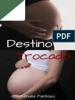@ligaliteraria DESTINO TROCADO - RENATA PANTOZO.pdf