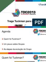 Traga Tuckman Para Sua Vida (Conceito)