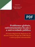 Livro -Problemas Globais, Enfrentamentos Locais e a Universidade Publica. O Centro Regional de Referencia Em Alcool e Outras Drogas Da UFRJ Macae e Outrs Projetos Extensionistas - CRR Macae_digital
