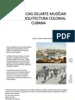 Influencias Delarte Mudèjar en La Arquitectura Colonial Cubana