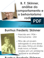 1 - B. F. Skinner, Análise Do Comportamento e o Behaviorismo Radical