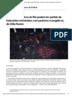 Ataques a Terreiros Do Rio Podem Ter Partido de Traficantes Envolvidos Com Pastores Evangélicos, Diz Átila Nunes