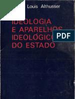 ALTHUSSER, Louis - Ideologia e Aparelhos Ideológicos Do Estado