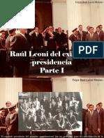 Edgar Raúl Leoni Moreno - Raúl Leoni Del Exilio a La Presidencia, Parte I