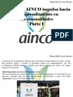 Edgar Raúl Leoni Moreno - Fundación AINCO Impulsa Hacia El Emprendimiento en LasComunidades, Parte I