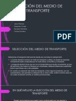 SELECCIÓN DEL MEDIO DE TRANSPORTE.pptx