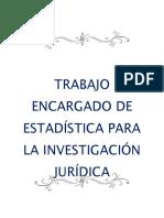 Trabajo Encargado de Estadística Para La Investigación Jurídica