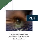 Rosales Ferrer Eric - La Visualización Como Herramienta de Sanacion