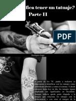 Eustiquio Lugo - ¿Qué significa tener un tatuaje?, Parte II
