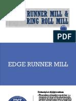 EDGE RUNNER MILL & RING ROLL MILL.pptx