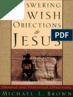 BROWN, Michael L. - Contestando Objeciones Judías a Jesús 1 (2011). Objeciones Generales e Históricas