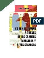 Germain Saint - Yo Soy El Camino a Traves de Los Grandes Maestros Y Seres Cosmicos