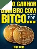 Como Ganhar Dinheiro Com Bitcoin - Lord Coin
