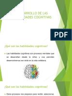 Desarrollo de Las Habilidades Cognitivas 1