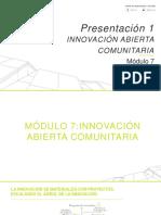 Presentación 1_Módulo 7_Innovación Abierta Comunitaria_V3