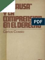 La Causa y La Comprensi n en El Derecho - Carlos Cossio