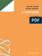 L'Autisme (C. Tardif, B. Gepner. Armand Colin, 2007)