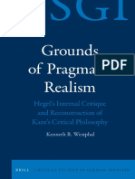 (Critical Studies in German Idealism) Kenneth R. Westphal - Grounds of Pragmatic Realism_ Hegel's Internal Critique and Reconstruction of Kant's Critical Philosophy-Brill (2017).pdf