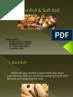 Hard Roll & Soft Roll (2)