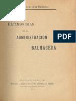 Ultimos dias de la administracion Balmaceda Emilio Rodriguez Mendoza.pdf