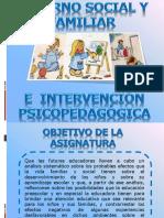 ENTORNO SOCIAL Y FAMILIAR E INTERVENCION PSICOPEDAGOGICA.pptx