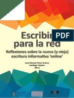 Pérez Tornero, José Manuel & Tejedor, Santiago (Dirs.) (2014) - Escribir Para La Red. Reflexiones Sobre La Nueva (y Vieja) Escritura Informativa Online