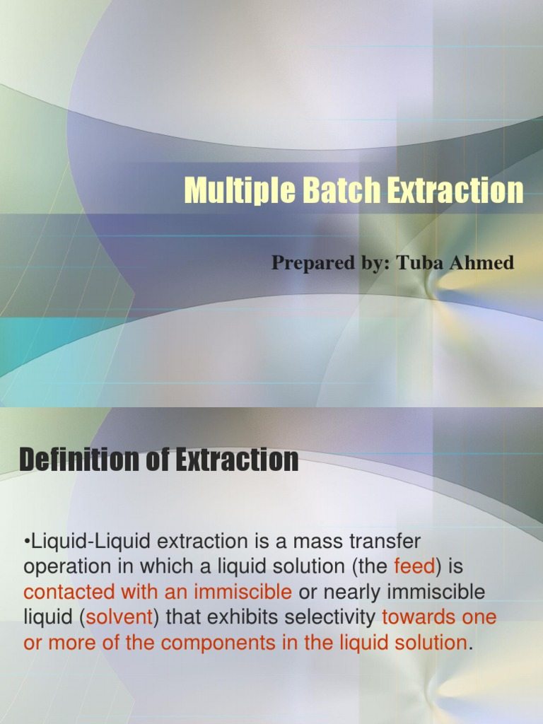 Multiple Batch Extraction Solution Phase Matter